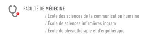 Faculté de médecine / école des sciences de la communication humaine, école de sciences infirmieres ingram, école de physiothérapie et d'ergothérapie