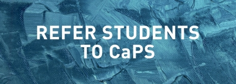 Refer students to CaPS