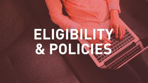 Eligibility & Policies