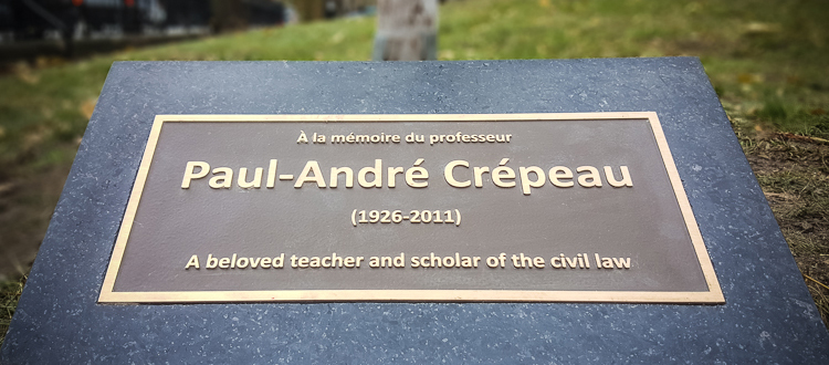 Bronze plaque: À la mémoire du professeur Paul-André Crépeau (1926-2011). A beloved teacher and scholar of the civil law.