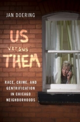 "Book ""Us versur Them: Race, Crime, and Gentrification in Chicago Neighbordhoods"""
