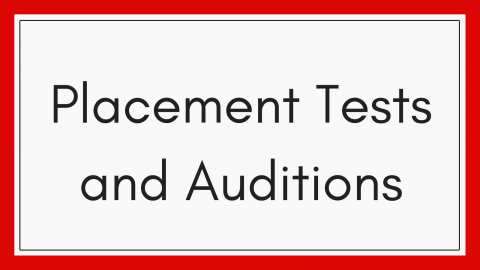 Placement Tests and Auditions
