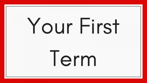 Your First Term