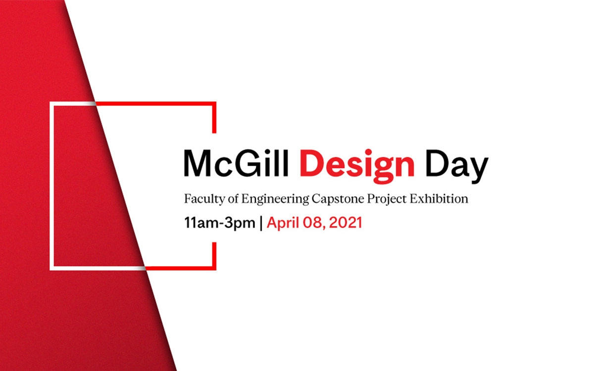 a banner of McGill Design Day, Faculty of Engineering Capstone Project Exhibition happening on April 8, 2021