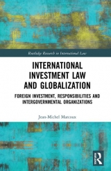 International Investment Law and Globalization: Foreign Investment, Responsibilities and Intergovernmental Organizations