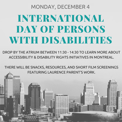 Join us on December 4, 2017, for the UN International Day of Persons with Disabilities. We will have activities, resources, snacks and a short film screening in the atrium. Click to find out more.