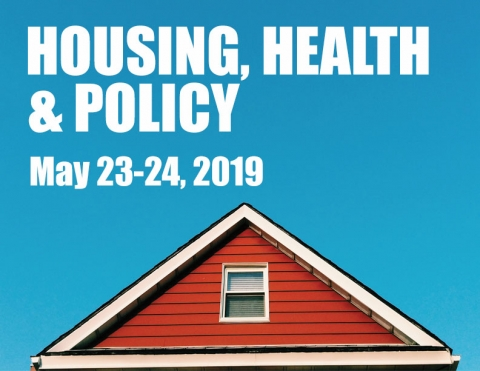 Housing, Health and Policy May 23-24, 2019 IHSP Annual Conference