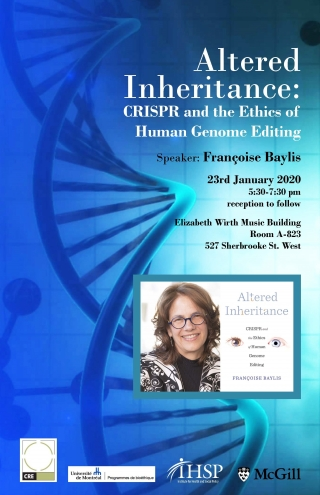 Promotional Flyer for Altered Inheritance: CRISPR and the Ethics of Human Genome Editing – A talk by Dr. Françoise Baylis