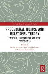 Procedural Justice and Relational Theory Empirical, Philosophical, and Legal Perspectives