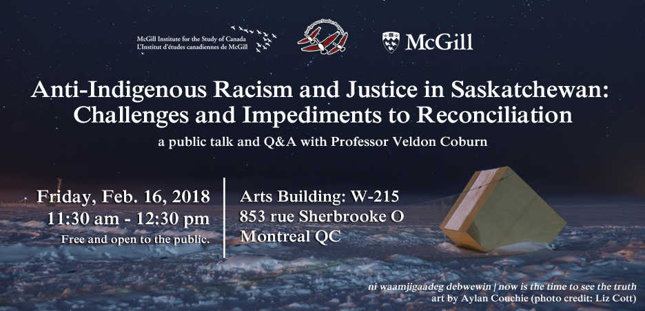 Poster for Public Talk and Q&A with Veldon Coburn: Anti-Indigenous Racism and Justice in Saskatchewan: Challenges and Impediments to Reconciliation (art by Aylan Couchie, photo credit: Liz Cott)