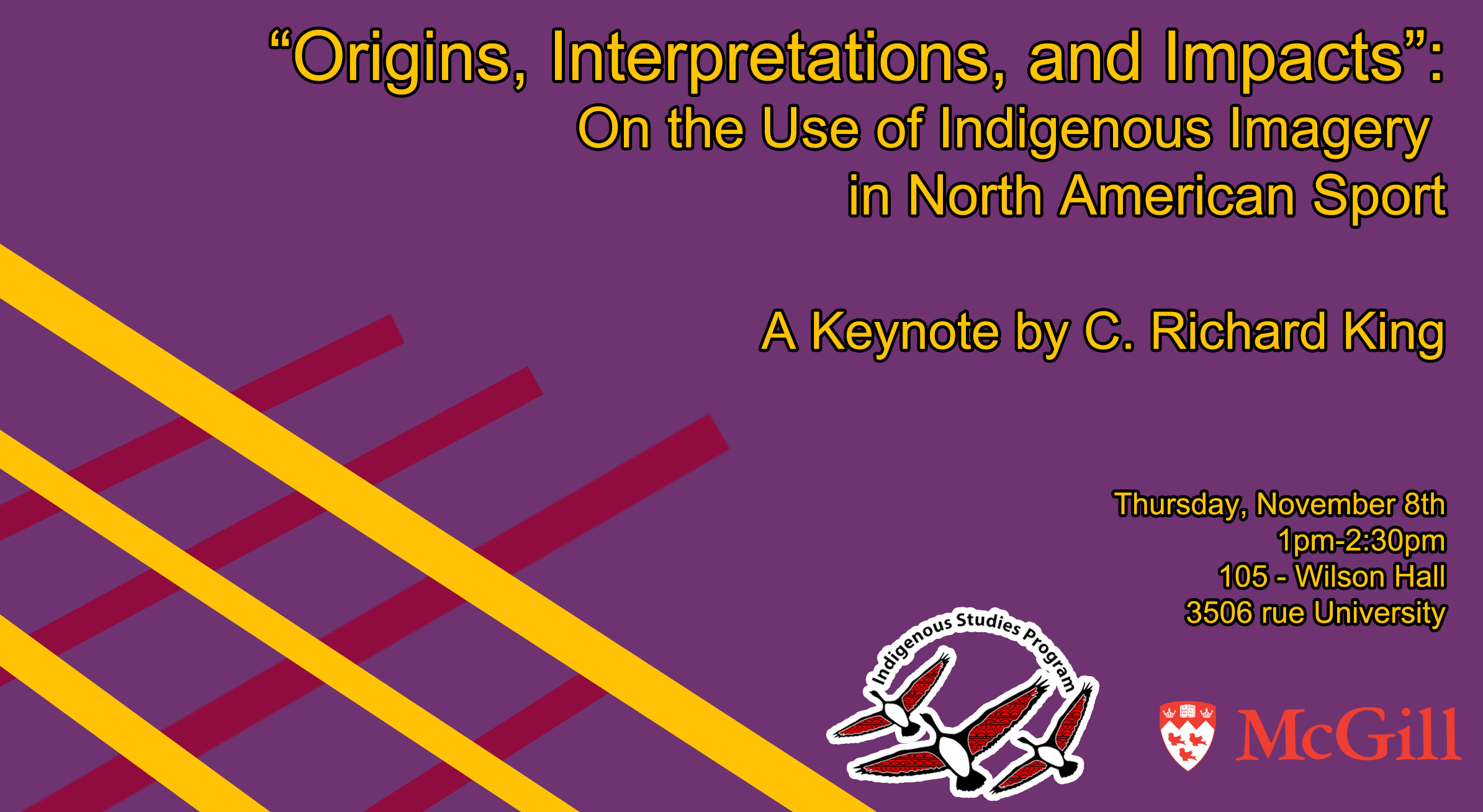 """Origins, Interpretations, and Impacts"": On the Use of Indigenous Imagery in North American Sport A Keynote by C. Richard King  Thursday, November 8th 1pm-2:30pm 105 - Wilson Hall 3506 rue University"