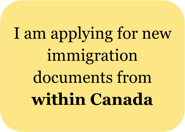 I am applying for new immigration documents from within canada