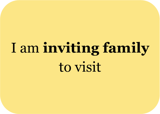 I am inviting family to visit
