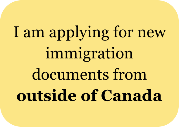 I am applying for new immigration documents from outside of canada