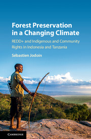Forest Preservation in a Changing Climate REDD+ and Indigenous and Community Rights in Indonesia and Tanzania