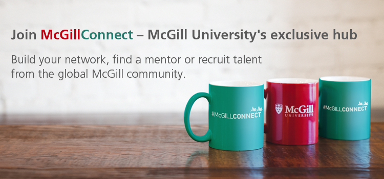 Join McGillConnect – McGill University's exclusive hub  Build your network, find a mentor or recruit talent from the global McGill community.