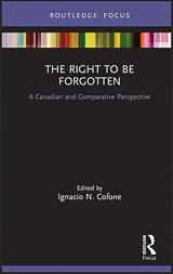The Right to be Forgotten. A Canadian and Comparative Perspective.
