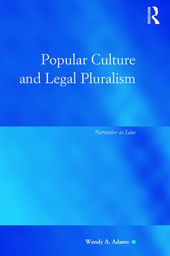 Cover: Popular Culture and Legal Pluralism, by Wendy Adams