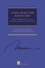 Doing Peace the Rights Way: Essays in International Law and Relations in Honour of Louise Arbour