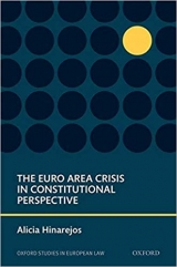 Cover: The Euro Area Crisis in Constitutional Perspective, by Alicia Hinarejos