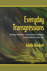 Cover art for the book Everyday Transgressions Domestic Workers' Transnational Challenge to International Labor Law