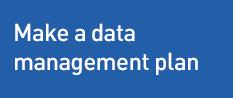 Make a data management plan
