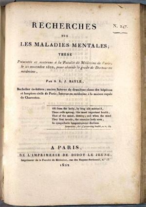 Recherches sur les maladies mentales, by Antoine Laurent Jessé Bayle (Paris, 1822). Osler Library (Paris Medical Theses Collection), Bayle.
