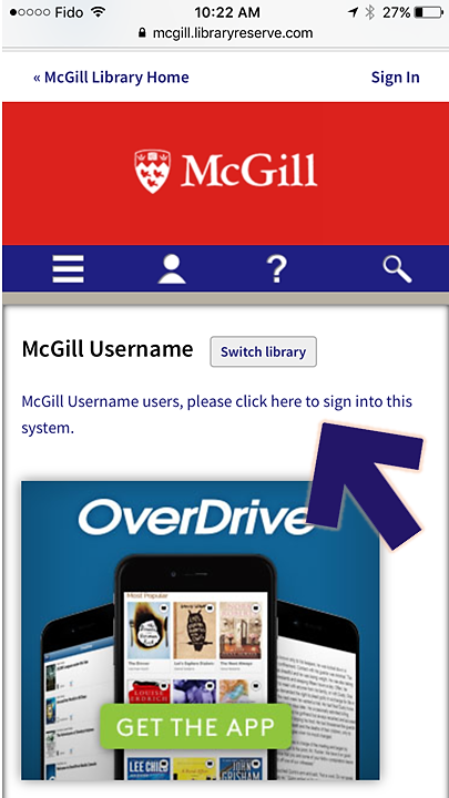 "Screenshot of the McGill username screen on OverDrive, which is located after you pick ""McGill Username"" from the drop-down ""Select Library"" box. The image shows a link in the middle of the screen, that says ""McGill Username users, please click here to sign into this system""."