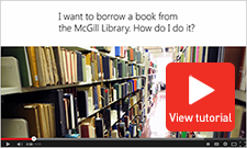 Tutorial: How do I borrow from McGill Library?