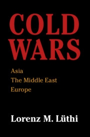 Book Front - Cold Wars, Asia, The Middle East, Europe Lorenz M. Lüthi