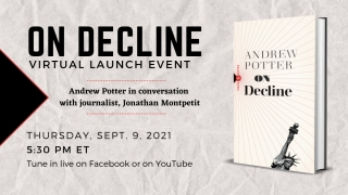 Andrew Potter's ON DECLINE virtual launch event. Thursday, September 9, 2021, 5:30 p.m. ET