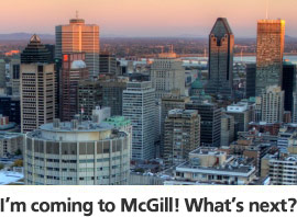 I'm coming to McGill! What's next?