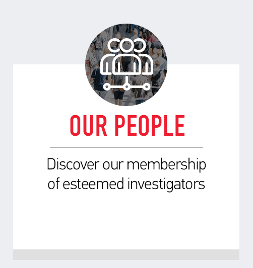 Our People:  Discover our membership of esteemed investigators