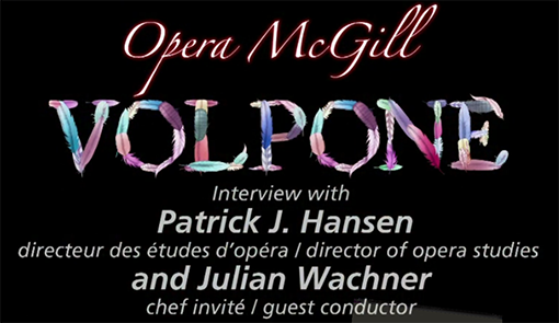 Opera McGill presentation of Volpone - Interview with Patrick Hansen & Julian Wa