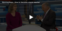 How do you make a music teacher?  Interview Global TV  with Prof. Lisa Lorenzo