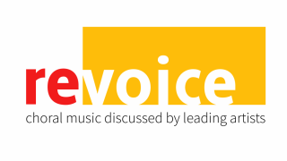 """ReVoice logo, followed by the text """"choral music discussed by leading artists"""""""