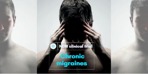 New Clinical Trial - Chronic Migraines