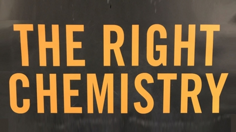The Right Chemistry