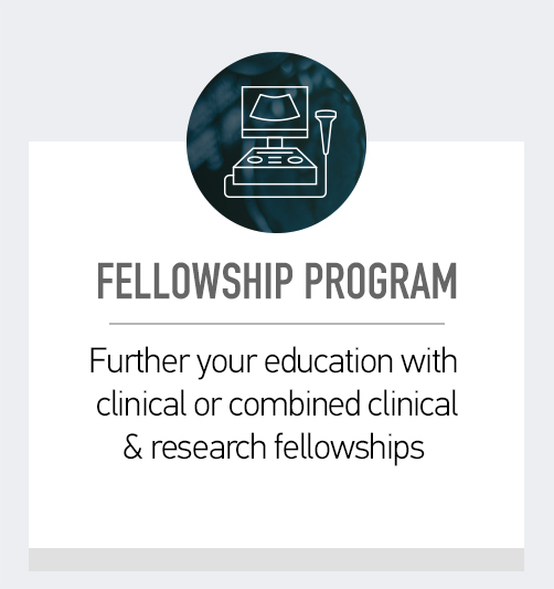 Fellowship program. Click here to find out about how you can further your education with clinical or combined clinical and research fellowships.