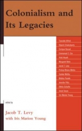 Jacob T. Levy and Iris Marion Young, eds., Colonialism and Its Legacies
