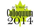 ACA McGill Student Chapter Colloquium 2014