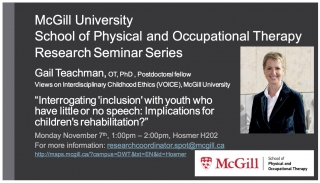 """Gail Teachman Seminar: """"Interrogating 'inclusion' with youth who have little or no speech: Implications for children's rehabilitation?"""""""