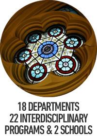 18 departments, 22 interdisciplinary programs and 2 schools