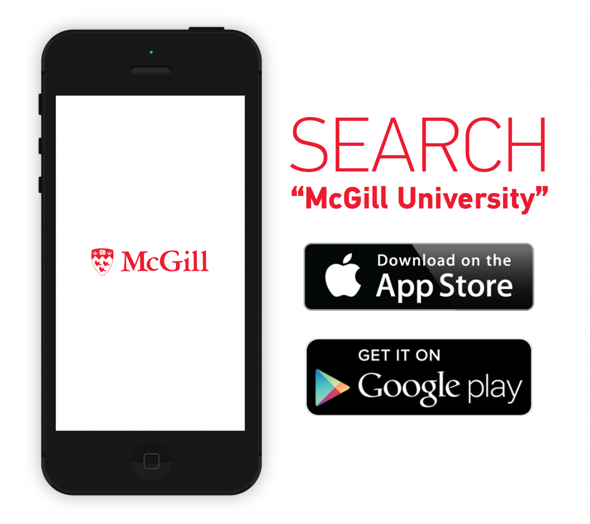 "Search ""McGill University"" in the App Store or on Google Play"