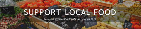 Support Local Food: Sustainability Monthly Challenge August 2019