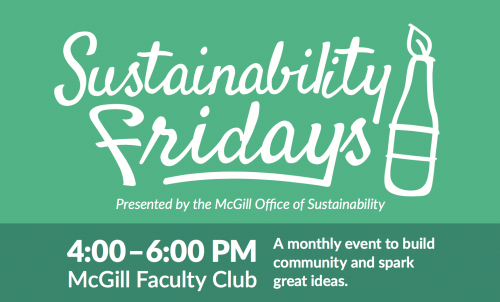 Sustainability Fridays, Presented by the McGill OFfice of Sustainability