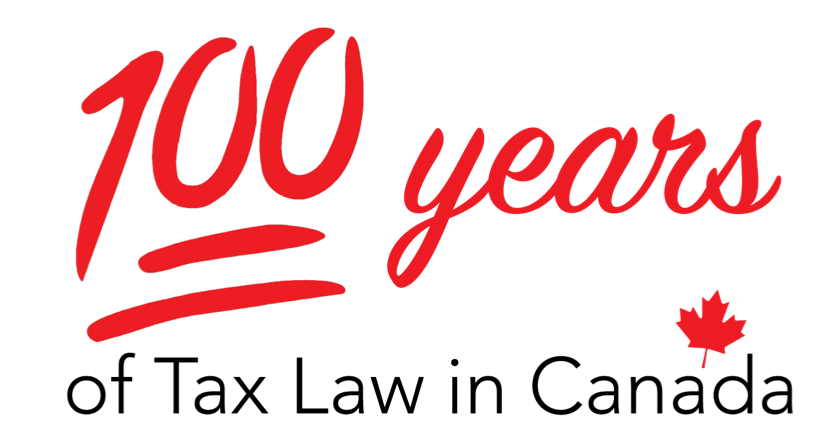 100 years of Tax Law in Canada