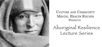 Aboriginal Resilience Lecture Series