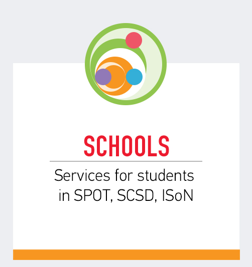 Schools:  Services for students in SPOT, SCSD, ISoN