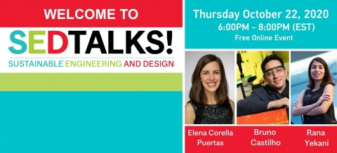 Welcome to Sedtalks! sustainable engineering and design 6:00pm (est) Thursday October 22, 2020 Free Online Event